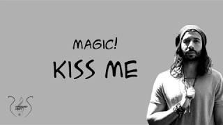 Magic! - Kiss me (Lyrics)