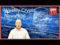 Weekly Crypto News from BTC TV | Week #36