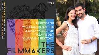 Yonatan Weinstein & Lara Vosburgh | The Filmmakers - An Isolation Film Festival Podcast - Episode 29