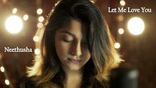Let Me Love You | Justin Bieber | DJ Snake Female Cover by Neethusha & Joshua Paulmer