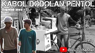 DAGELAN JOWO - KABOL DODOLAN PENTOL #11