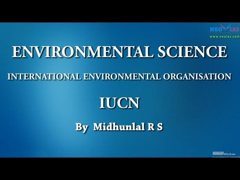 IUCN | International Environmental Organisation | Environmental Science | NEO IAS