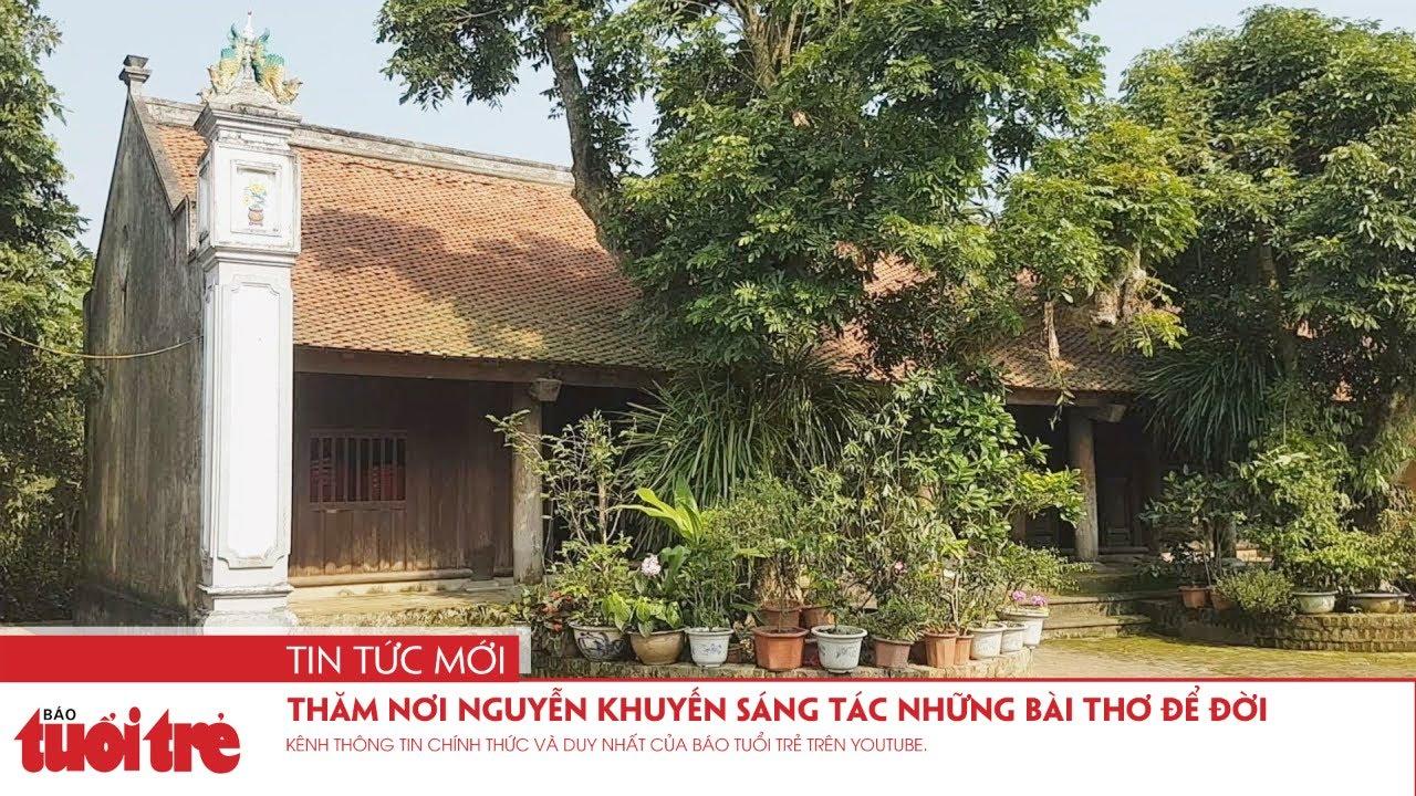 Thăm nơi Nguyễn Khuyến sáng tác những bài thơ để đời