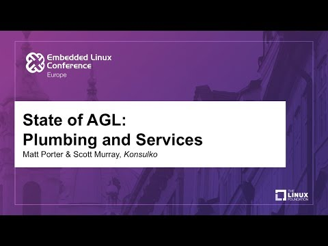 State of AGL: Plumbing and Services - Matt Porter & Scott Murray, Konsulko