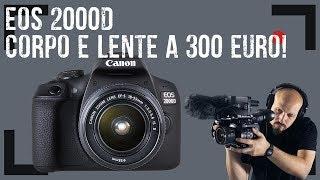 #20 EOS 2000D Corpo e lente a 300 EURO!