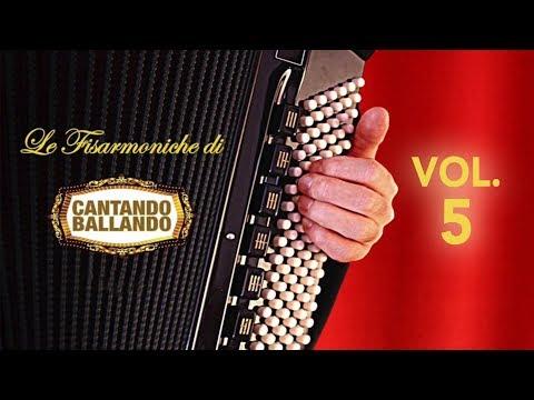 Le fisarmoniche di Cantando Ballando vol. 5 (ALBUM COMPLETO)