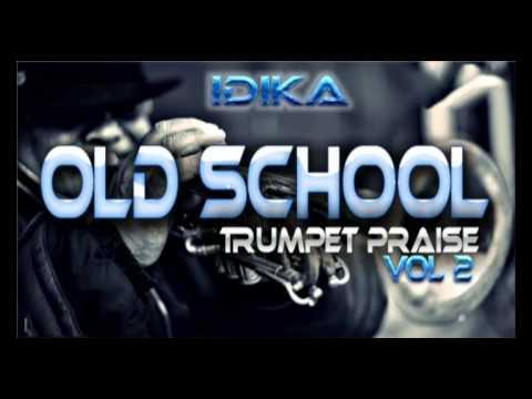 Old School Trumpet Praise Vol2 -  Idika - 2015 LatesT Nigerian Gospel Music