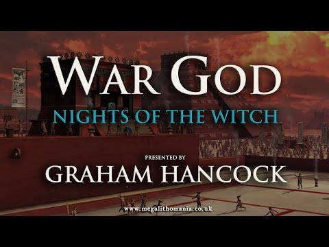 Graham Hancock: War God  Nights of the Witch FULL LECTURE
