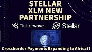 STELLAR XLM MASSIVE PARTNERSHIP WITH FLUTTERWAVE  Stellar Blockchain expanding to Africa!!