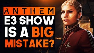 Anthem Bioware&#39s Last Bet on E3 Show Might Be a Big Mistake....