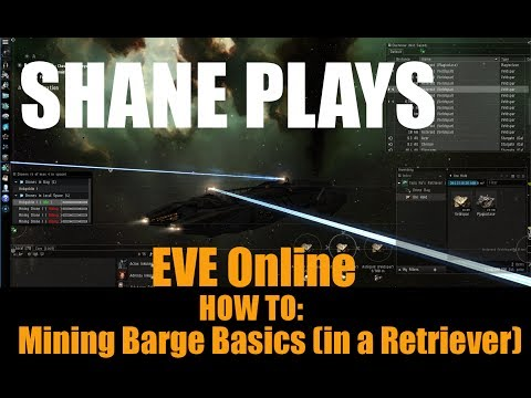 Shane Plays: EVE Online How To: Mining Barge Basics (in a Retriever)