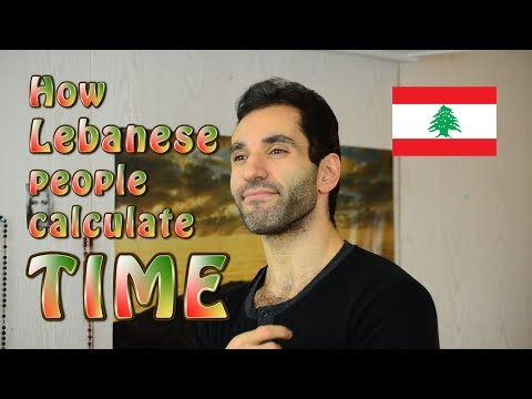 How Lebanese People Calculate Time