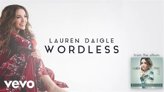 Lauren Daigle - Wordless (Audio)