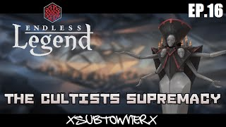 Endless Legend - Cultists Gameplay [P16] - Nothing Is Lost...