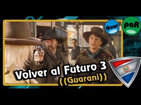 Volver al futuro 3   Doblaje en guarani GuarpaR