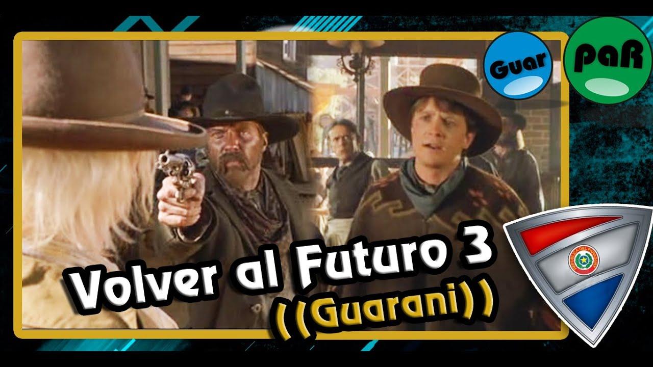 Volver al futuro 3 | Doblaje en guarani GuarpaR