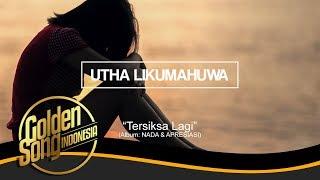 UTHA LIKUMAHUA - Tersiksa Lagi (Official Audio)
