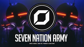 PSY-TRANCE ◉ The White Stripes - Seven Nation Army (Impact Groove, Freak Out, Phantom & Kova Remix)
