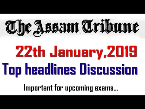 Assam tribune /top headlines discussion /21 and 22 January, 2019 /Short notes for all upcoming exams