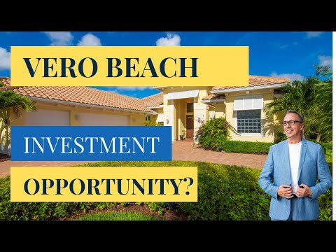 Moving To Vero Beach - Unique Real Estate Investment Opportunities  Vero Beach FL