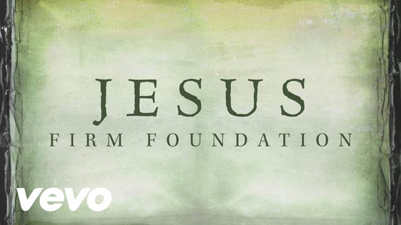 Mike Donehey, Steven Curtis Chapman, Mark Hall, Mandisa - Jesus, Firm  Foundation