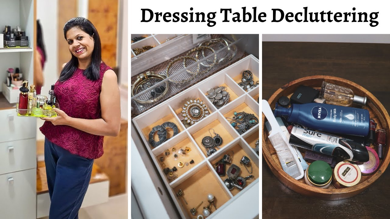 Dressing Table Decluttering & Organizing   Makeup And Jewellery Decluttering