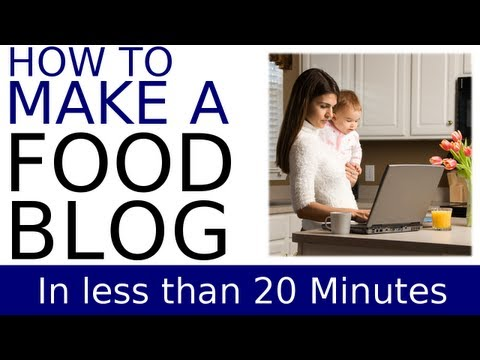 How to Start a Food Blog in 20 Minutes or Less