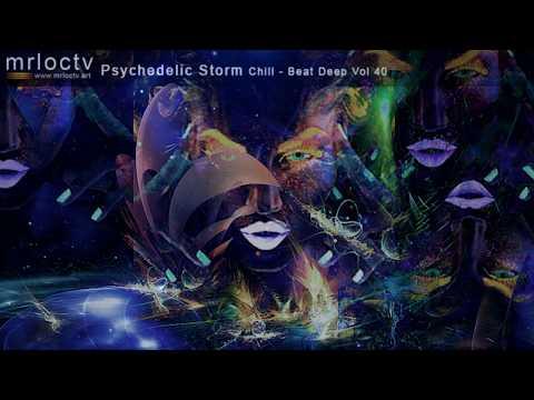 Cơn bão ảo giác - Psychedelic storm | Chill Music - Beat Deep Vol 40