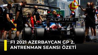 F1 2021 Azerbaycan GP 2. Antrenman Seansı Özeti