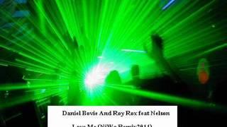 Daniel Bovie And Roy Rox feat Nelson - Love Me (Ni