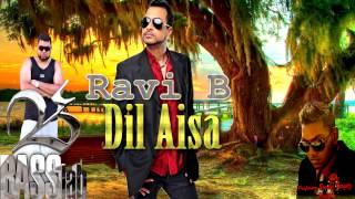 Ravi B - Dil Aisa [ 2014 Bollywood Remix ] Brand New Release