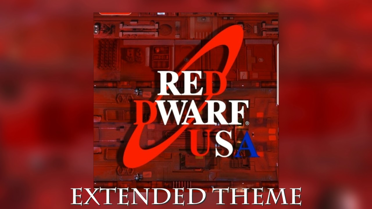 Red Dwarf Music - Red Dwarf USA Theme (Extended) - YouTube