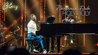Benjamin Dube - Holy Holy - Gospel Praise & Worship Songs 2020