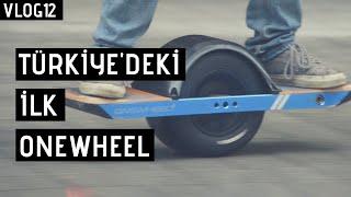 Türkiye'deki İlk Onewheel