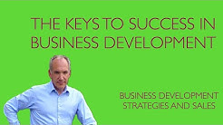 Business Development and Sales: The Keys to Success in Business Development and Sales