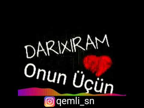 Darixiram yalniz onun ucun #darıxıram (whatsapp status ucun) 2018