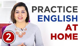 How to Practice ENGLISH SPEAKING ALONE AT HOME- Part II— 2 Ways To Improve Spoken English
