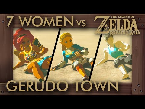 7 Women Get Kicked Out of Gerudo Town - Zelda Breath of the Wild