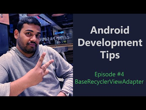 Android Development Tips - Ep #4 - BaseRecyclerViewAdapter