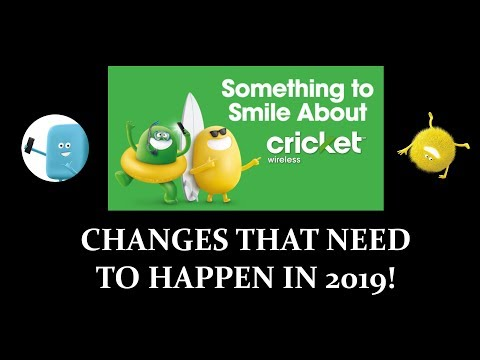 CRICKET WIRELESS - CHANGES THAT NEED TO HAPPEN IN 2019!
