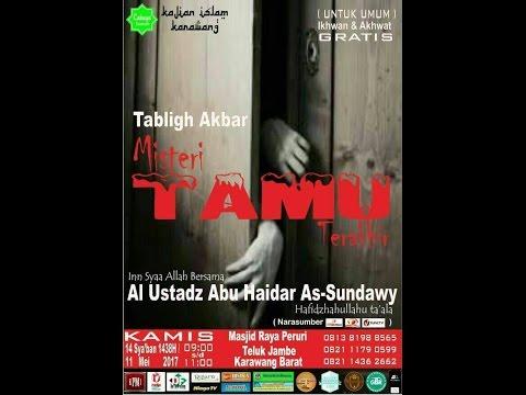 LIVE | Ustadz Abu Haidar As Sundawy - MISTERI TAMU TERAKHIR