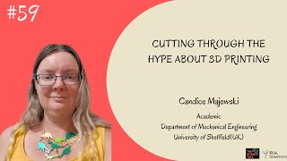Cutting Through the Hype about 3D Printing ft. Candice Majewski | #59 Under the Microscope