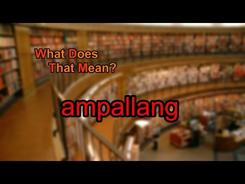 What does ampallang mean?