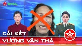 Không thể biện hộ cho tên phản động Vương Văn Thả