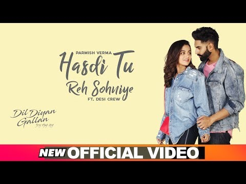Hasdi Tu Reh Sohniye (Official Video) | Parmish Verma | Goldy | Wamiqa Gabbi | Dil Diyan Gallan