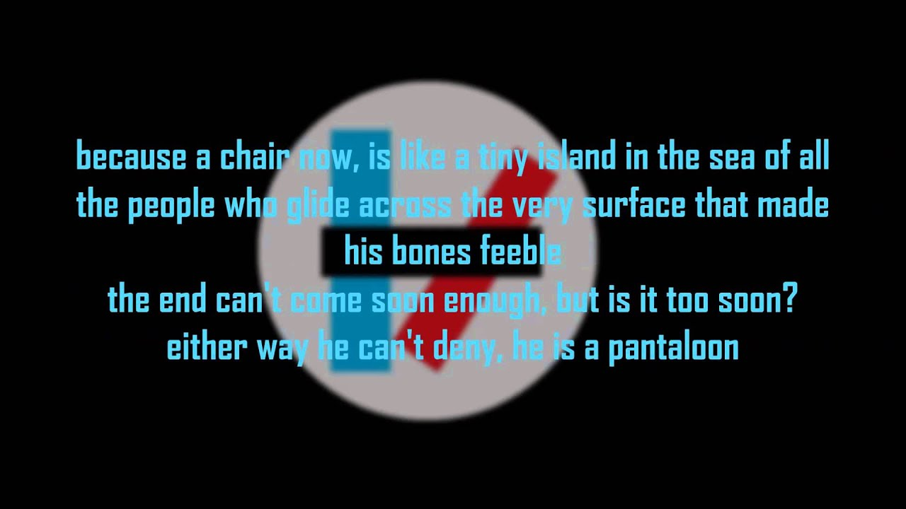 twenty one pilots the pantaloon lyrics youtube