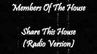 Members Of The House - Share This House (Radio Version)