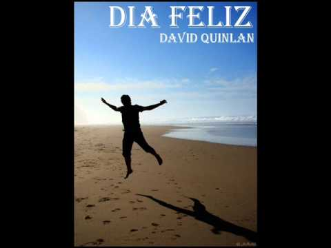 Dia Feliz Happy Day David Quinlan Letras Com