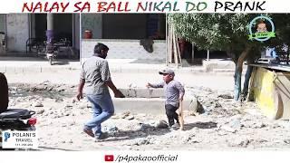 | NALAY SA BALL NIKAL DO PRANK | By Rizwan khan In | P4 Pakao | 2018