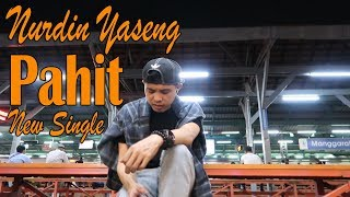 Nurdin Yaseng - Pahit (Official Video New Single)